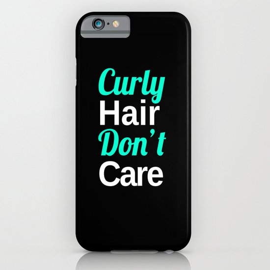 Curly Hair Don't Care iPhone & iPod Case