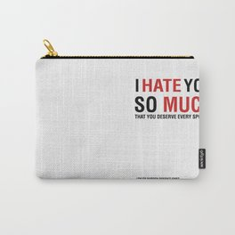 I hate you so much that you deserve every spoiler (Fight Club) Carry-All Pouch