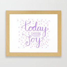 Happy Quote - Today I choose Joy Framed Art Print