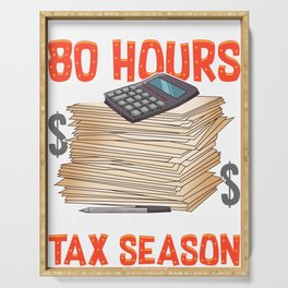I Don't Always Work 80 Hours a Week But Tax Season Serving Tray