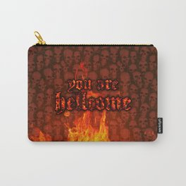 You Are Hellcome Carry-All Pouch