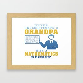 Mathematics Degree Grandpa Framed Art Print
