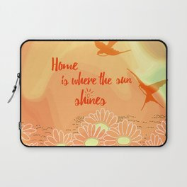 Home Is Where The Sun Shines Typography Design Laptop Sleeve