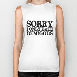 Sorry, I Only Date Demigods! Biker Tank