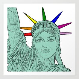 Madonna as The Statue of Liberty! Art Print