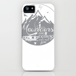 The mountains are calling and I must go shirt, The Mountains Are Calling T-shirt, Mountain Shirt , Unisex tee, Mountain Climbing Tees iPhone Case