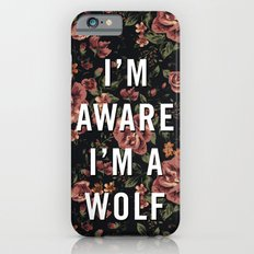 I'm Aware I'm A Wolf iPhone 6s Slim Case