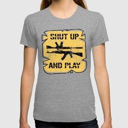 Shut Up And Play T-shirt