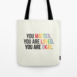 You matter. You are love. You are okay. - Pride Poster Tote Bag
