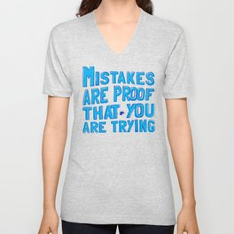 mistakes are proof that you trying Unisex V-Neck