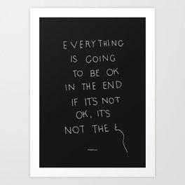 It Is OK Art Print