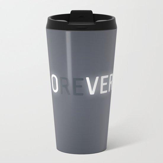 nothing lasts forever Metal Travel Mug