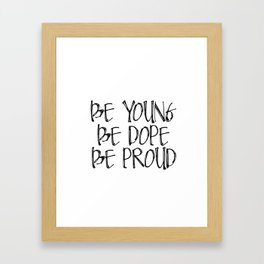 Be Young. Be Dope. Be Proud. PRINTABLE Greeting Card, Lana Del Ray, Framed Art Print