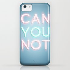 Can You Not iPhone 5c Slim Case