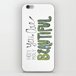 Holy Moly You Are Beautiful! iPhone Skin