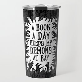 A Book A Day Keeps My Demons At Bay Travel Mug