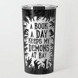 A Book A Day Keeps My Demons At Bay Travel Mug