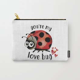 You're my love bug Carry-All Pouch
