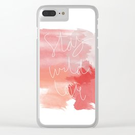 Stay Wild Love Clear iPhone Case