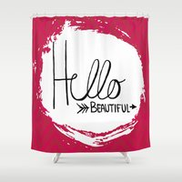 hello beautiful Shower Curtains featuring Hello Beautiful by Fat Bird Designs by Mary Baltzell