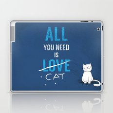 All you need is a cat Laptop & iPad Skin