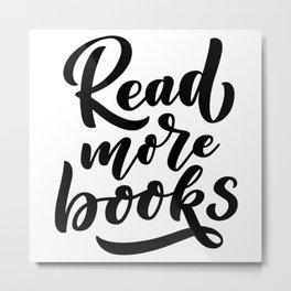 Read mor book - bookaholic quotes handwriting typography Metal Print