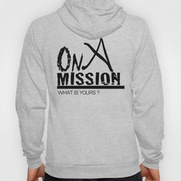 On A Mission Hoody