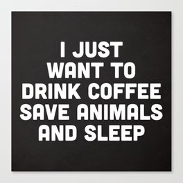 Drink Coffee Funny Quote Canvas Print