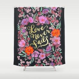 Love Never Fails -  1 Corinthians 13:8 Shower Curtain