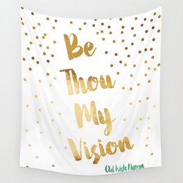 Be Thou Vision Irish Hymn  Wall Tapestry
