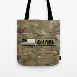 Once a Soldier, Always a Soldier (Camo) Tote Bag