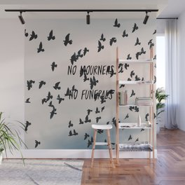 No mourners, no funerals Wall Mural