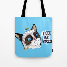 Feed me human: Grumpy Tote Bag