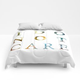 i don't care Comforters