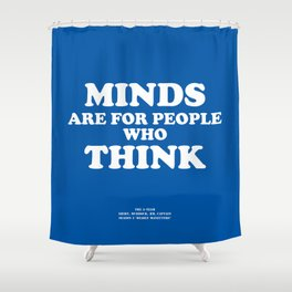 Howlin' Mad Murdock's 'Minds Are for People...' shirt Shower Curtain