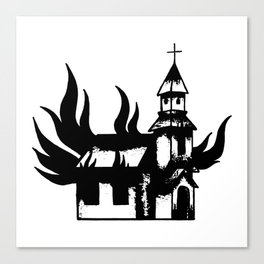 Burn a Church Canvas Print