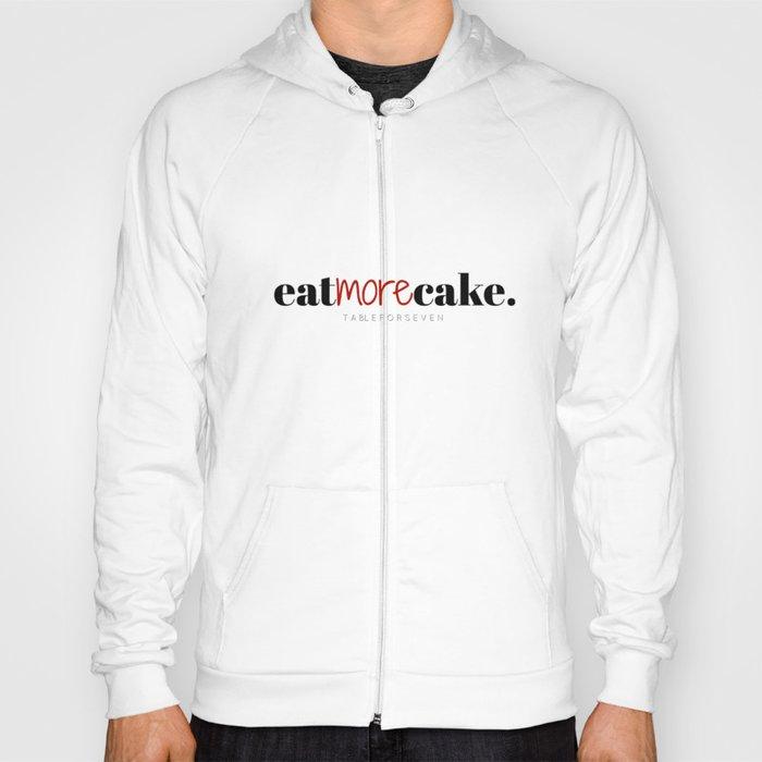 Eat More Cake Hoody
