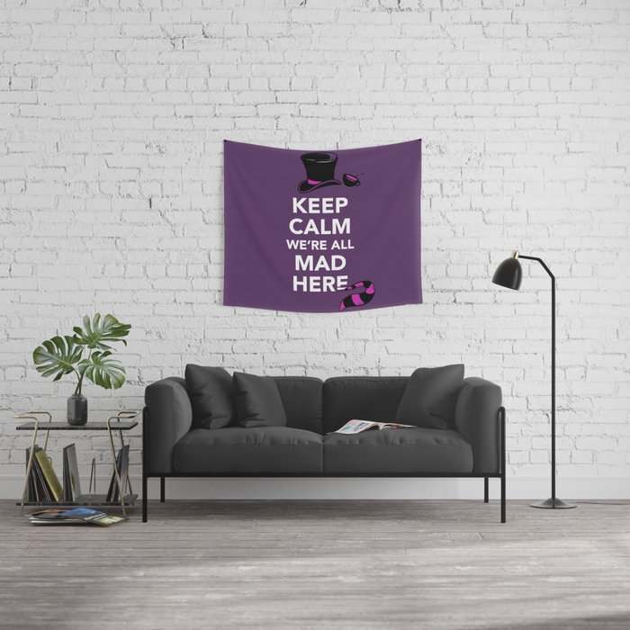 Keep Calm, We're All Mad Here Wall Tapestry