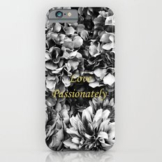 Love Passionately iPhone 6s Slim Case