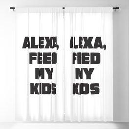 ALEXA, feed my kids! Blackout Curtain