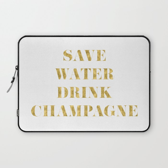 Save Water Drink Champagne Gold Laptop Sleeve