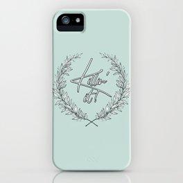 Killin' it! iPhone Case