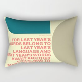 """TS Elliot """"And to make an end is to make a beginning. """" Rectangular Pillow"""