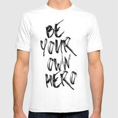 Be Your Own Hero Quote Mens Fitted Tee White MEDIUM