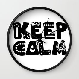 Keep calm lettering Wall Clock