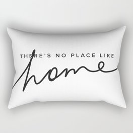 There's No Place Like Home - White Rectangular Pillow