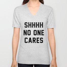 No One Cares Unisex V-Neck
