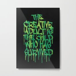 Graffiti Tag Typography! The Creative Adult is the Child Who Has Survived  Metal Print