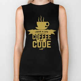 Programmer - Coffee and Code, i have a life Biker Tank