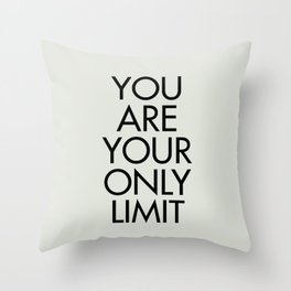 You are your only limit, inspirational quote, motivational signal, mental workout, daily routine Throw Pillow